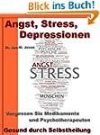 Angst, Stress, Depressionen - Vergess...