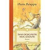 """Das Geschenk der Sterne: Romanvon """"Hans Kruppa"""""""