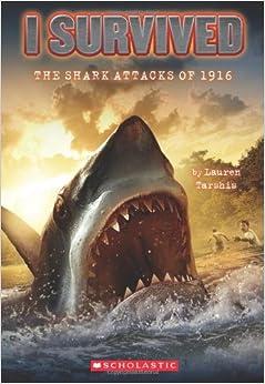 Survived: The Shark Attacks of 1916: Lauren Tarshis, Scott Dawson