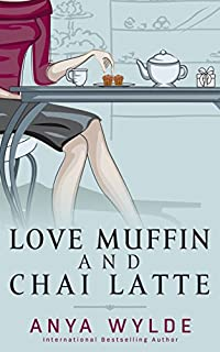 Love Muffin And Chai Latte by Anya Wylde ebook deal