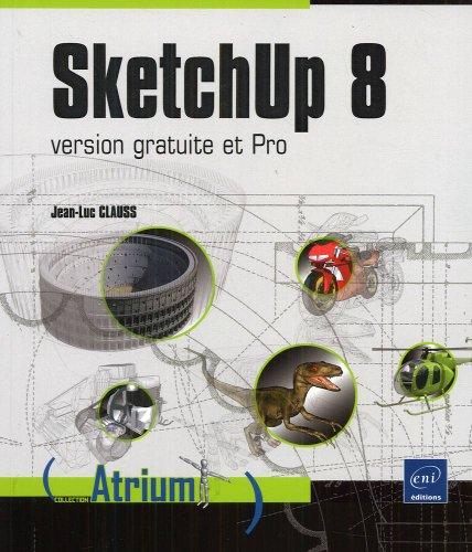 SketchUp 8 - version gratuite et Pro