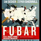 F.U.B.A.R.: America's Right-Wing Nightmare | [Sam Seder, Stephen Sherrill]