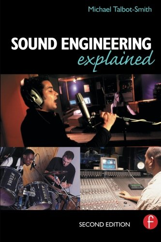 Sound Engineering Explained, Second Edition