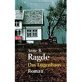 """Das L�genhaus: Romanvon """"Anne B. Ragde"""""""