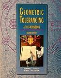 Geometric Tolerancing: A Text-Workbook