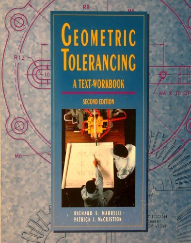 Geometric Tolerancing Text/Workbook to accompany Engineering Drawing and Design, Marrelli,Richard; McCuistion,Patrick