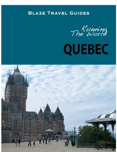 Running The World: Quebec, Canada (Blaze Travel