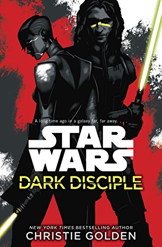 Christie Golden - Dark Disciple: Star Wars