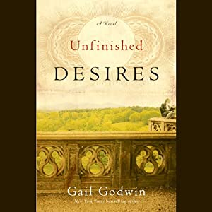 Unfinished Desires: A Novel | [Gail Godwin]