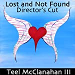 Lost and Not Found: Director's Cut | Teel McClanahan