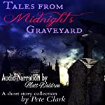 Tales from Midnight's Graveyard | Pete Clark