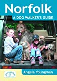Angela Youngman Norfolk a Dog Walker's Guide