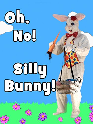 Oh, No! Silly Bunny!