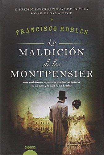 La Maldición De Los Montpensier (Algaida Literaria - Algaida Narrativa)