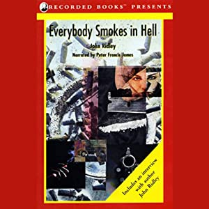 Everybody Smokes in Hell | [John Ridley]