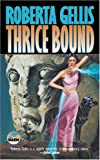 Thrice Bound (0671318349) by Gellis, Roberta