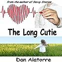 The Long Cutie: Savvy Stories, Book 3 Audiobook by Dan Alatorre Narrated by Jake Marek