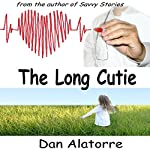 The Long Cutie: Savvy Stories, Book 3 | Dan Alatorre