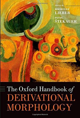 Oxford Handbook of Derivational Morphology (Oxford Handbooks)
