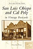 img - for San Luis Obispo and Cal Poly in Vintage Postcards (CA) (Postcard History Series) book / textbook / text book