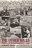 img - for Other Walls: The Politics of the Arab-Israeli Peace Process (Studies in Political and Social Processes/Aei Studies, 432) book / textbook / text book