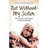 Not Without My Sister the True Story of