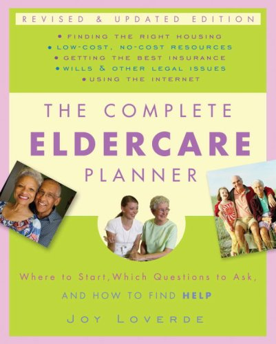 The Complete Eldercare Planner, Revised And Updated Edition: Where To Start, Which Questions To Ask, And How To Find Help front-583526