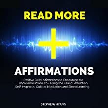 Read More Affirmations: Positive Daily Affirmations to Encourage the Bookworm Inside You Using the Law of Attraction, Self-Hypnosis, Guided Meditation and Sleep Learning Speech by Stephens Hyang Narrated by Robert Gazy
