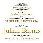Through the Window | Julian Barnes