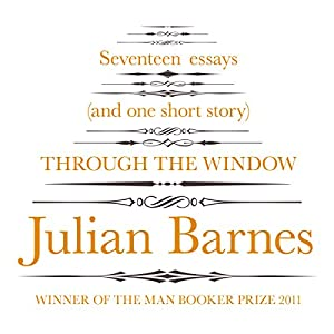 Through the Window | [Julian Barnes]