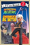 Monsters vs. Aliens: Ginormica's Big Battle (I Can Read Book 2) (0061567264) by Herman, Gail
