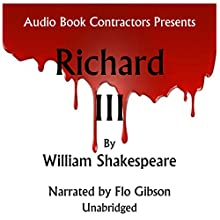 Richard III (       UNABRIDGED) by William Shakespeare Narrated by Flo Gibson