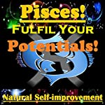PISCES True Potentials Fulfilment - Personal Development | Sunny Oye