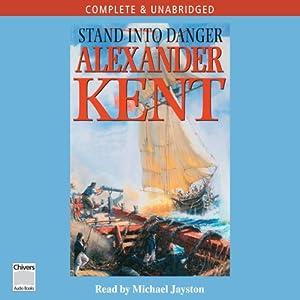 Stand into Danger | [Alexander Kent]