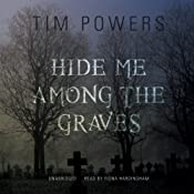 Hide Me Among the Graves | [Tim Powers]