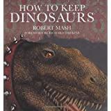 How To Keep Dinosaursby Robert Mash