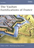 Paddy Griffith The Vauban Fortifications of France (Fortress)