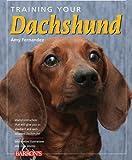 Training Your Dachshund (Training Your Dog)