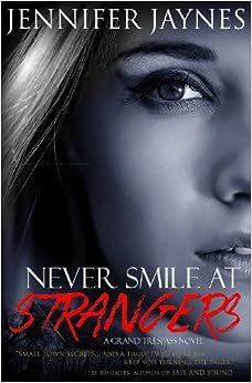 Never Smile at Strangers: Jennifer Jaynes: 9780984817306 ...