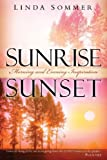 img - for Sunrise, Sunset: Morning and Evening Inspiration book / textbook / text book