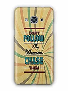 YuBingo Don't Follow the Dream, Chase Them Designer Mobile Case Back Cover for Samsung Galaxy J3 Pro