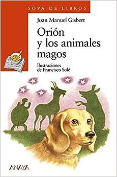 Orion y los animales magos/ Orion and the Magical Animals (Sopa De