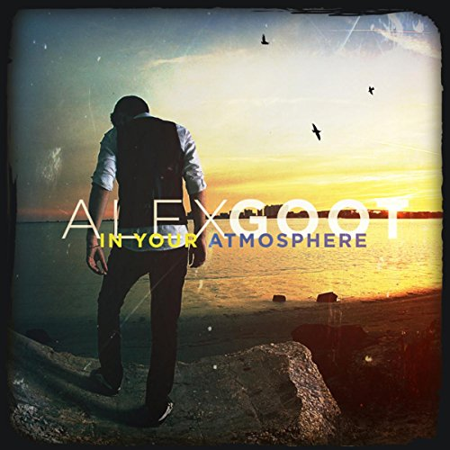 [Alex Goot] In Your Atmosphere
