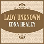 Lady Unknown | Edna Healey