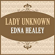Lady Unknown Audiobook by Edna Healey Narrated by Anna Bentinck