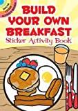img - for Build Your Own Breakfast Sticker Activity Book (Dover Little Activity Books Stickers) book / textbook / text book