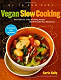 Quick and Easy Vegan Slow Cooking (Quick & Easy) Carla Kelly