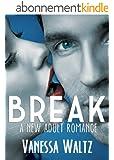 Break (Billionaire New Adult Romance) (English Edition)