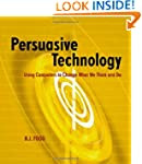 Persuasive Technology: Using Computer...