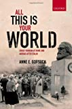 """Anne Gorsuch, """"All This is Your World: Soviet Tourism at Home and Abroad After Stalin"""" (Oxford UP, 2011)"""
